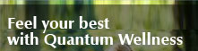 Feel your best with Quantum Wellness